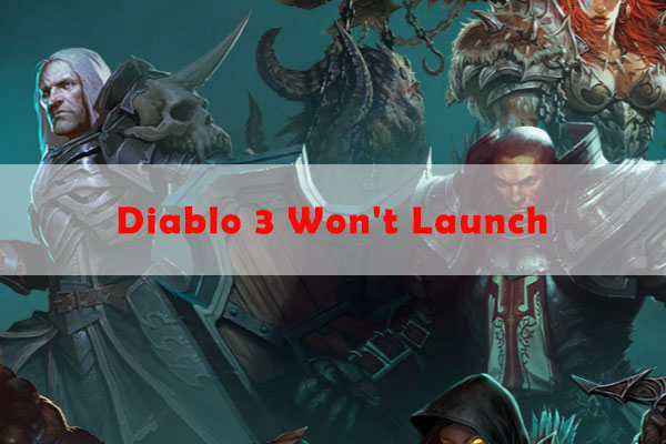 Diablo 3 won't launch