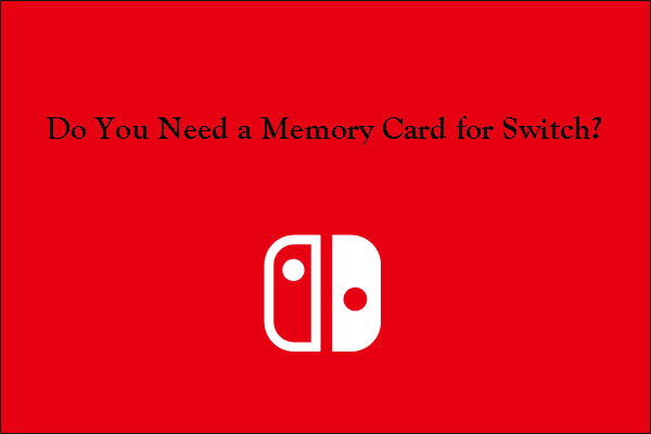 do you need a memory card for Switch
