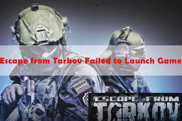Escape from Tarkov failed to launch game