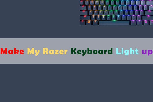 Step-by-Step Guide: How Do I Make My Razer Keyboard Light up