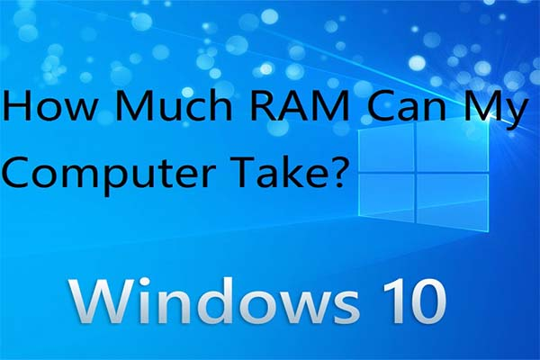 how much RAM can my computer take