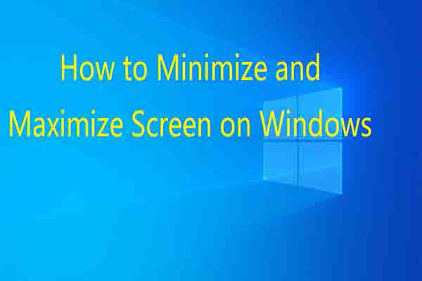 how to minimize screen