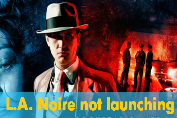 l a noire not launching thumbnail