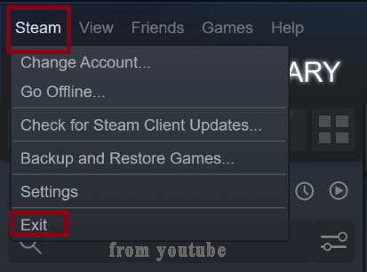 click on Steam and select Exit