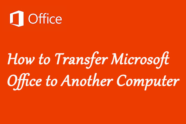 transfer Microsoft Office to another computer