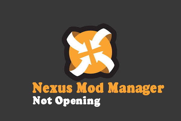 Nexus Mod Manager not opening