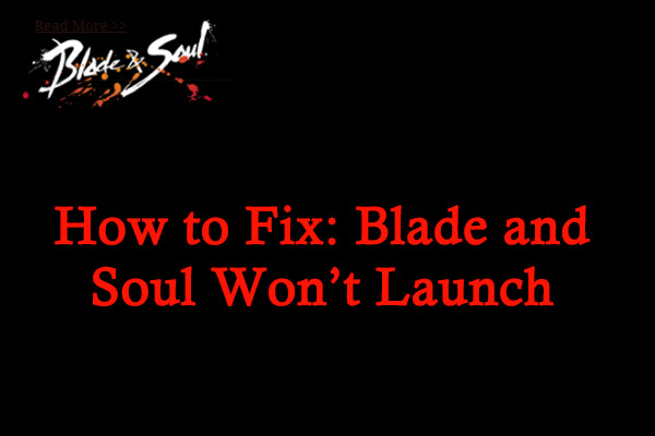 Blade and Soul won't launch