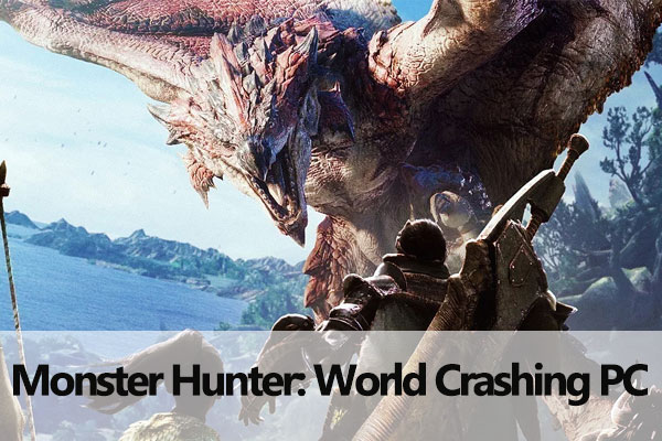 Monster Hunter: World crashing PC