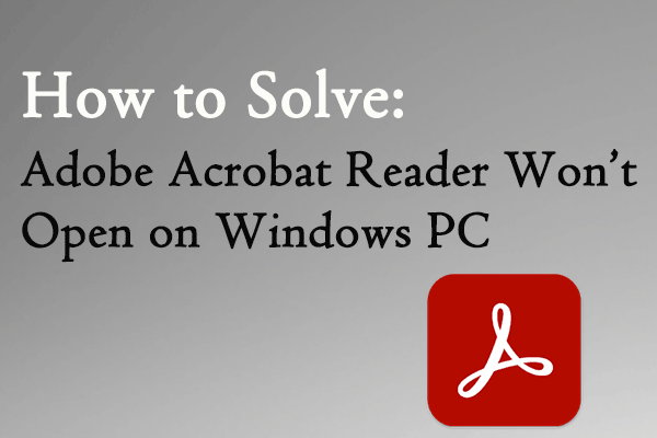 Adobe Reader won't open