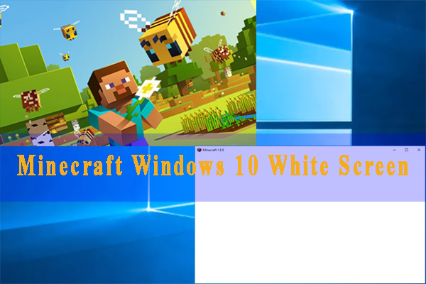 Minecraft Windows 10 white screen