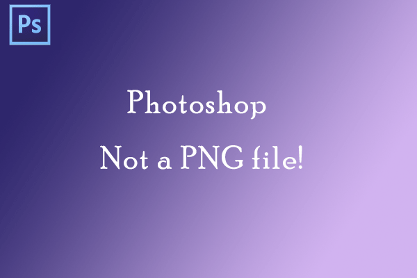 not a PNG file Photoshop