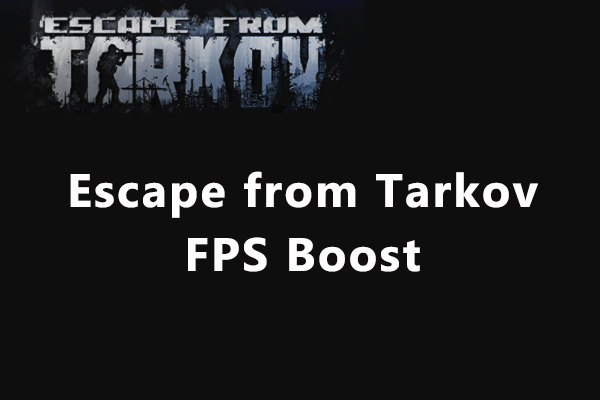 Escape from Tarkov FPS boost