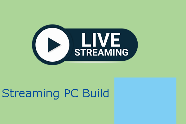 streaming PC build