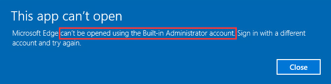 can't be opened using built in administrator