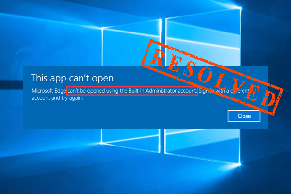this app cannot be opened by the built-in administrator Windows 10