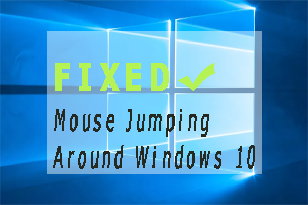 mouse jumping around Windows 10