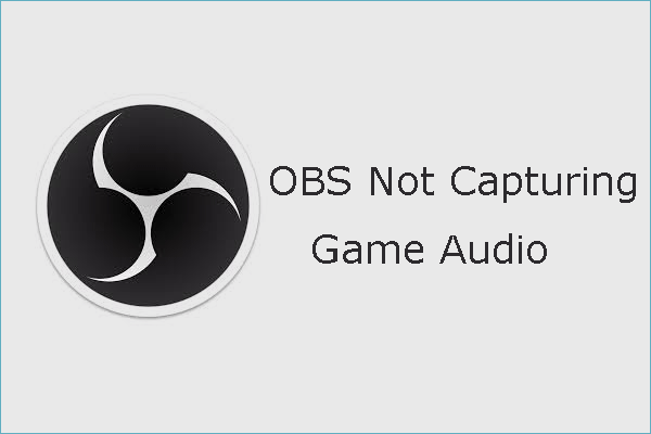 OBS not capturing game audio