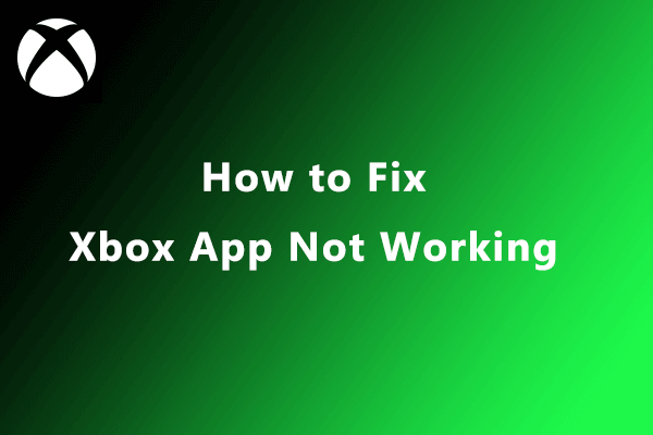 Xbox app not working